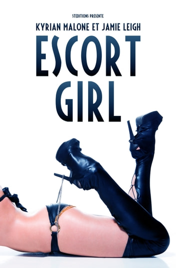 Escort Girl (Roman lesbien) ebook by Kyrian Malone,Jamie Leigh