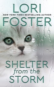 Shelter from the Storm ebook by Lori Foster