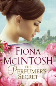 The Perfumer's Secret ebook by Fiona McIntosh