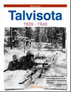 Talvisota 1939-1940 ebook by Soile Varis