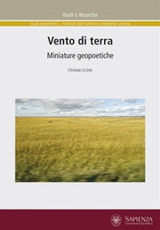 Vento di terra - Miniature geopoetiche ebook by Christian Eccher