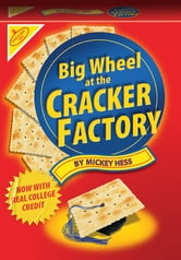 Big Wheel At The Cracker Factory ebook by Mickey Hess
