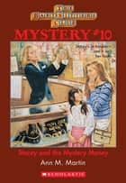 The Baby-Sitters Club Mystery #10: Stacey and the Mystery Money ebook by Ann M. Martin