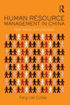 Human Resource Management in China - New Trends and Practices ebook by Fang Lee Cooke