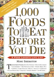 1,000 Foods To Eat Before You Die - A Food Lover's Life List ebook by Mimi Sheraton