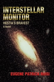 Interstellar Monitor - Hestia's Bravest ebook by Eugene Patrick Ruisi