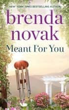 Meant For You ebook by Brenda Novak