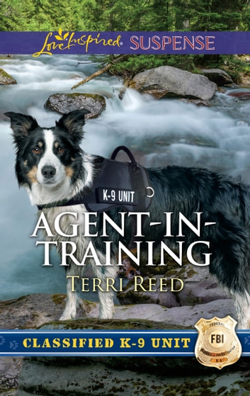 Agent-in-Training - Faith in the Face of Crime ebook by Terri Reed