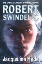 Jacqueline Hyde ebook by Robert Swindells