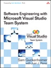 Software Engineering with Microsoft Visual Studio Team System ebook by Juan J. Perez,Sam Guckenheimer