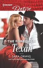 The Forbidden Texan ebook by Sara Orwig
