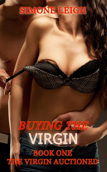 The Virgin - Auctioned - Buying the Virgin ebook by Simone Leigh