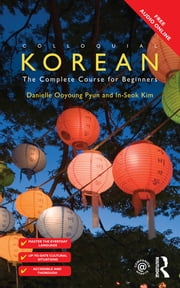 Colloquial Korean - The Complete Course for Beginners ebook by Danielle Ooyoung Pyun,Inseok Kim