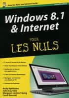 Windows 8.1 et Internet, Mégapoche pour les Nuls ebook by Carol BAROUDI, Andy RATHBONE, John R. LEVINE,...