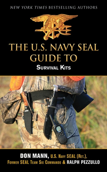 U.S. Navy SEAL Guide to Survival Kits ebook by Don Mann