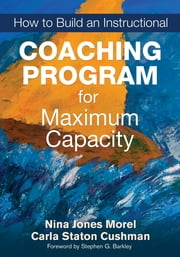 How to Build an Instructional Coaching Program for Maximum Capacity ebook by Nina Jones Morel,Carla Staton Cushman
