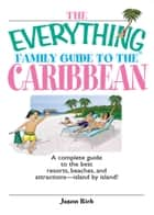 The Everything Family Guide To The Caribbean ebook by Jason Rich