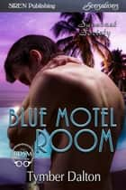 Blue Motel Room ebook by