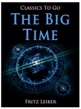 The Big Time ebook by Fritz Leiber