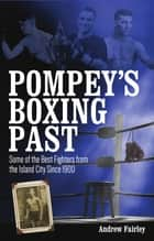 Pompey's Boxing Past ebook by Andrew Fairley