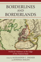 Borderlines and Borderlands - Political Oddities at the Edge of the Nation-State ebook by