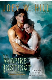 Vampire Instinct ebook by Joey W. Hill