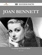 Joan Bennett 195 Success Facts - Everything you need to know about Joan Bennett ebook by Lillian Eaton