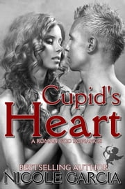 Cupid's Heart (A Roman God Romance Book 1) - A Roman God Romance, #1 ebook by Nicole Garcia