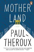 Mother Land ebook by Paul Theroux