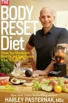 The Body Reset Diet ebook by Harley Pasternak