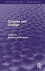Couples and Change (Psychology Revivals) ebook by Barbara Jo Brothers