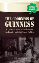 The Goodness of Guinness ebook by Tony Corcoran