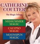 Catherine Coulter: The Magic Trilogy ebook by Catherine Coulter