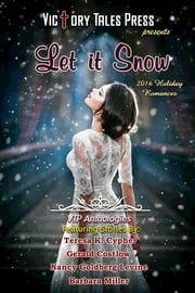 Let it Snow (2016 Holiday Romances) ebook by VTP Anthologies