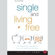Single and Living Free - An Inspiring Companion for Your Personal Journey audiobook by Ed Houston