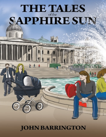 The Tales of the Sapphire Sun: Book One ebook by John Barrington