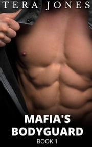 Mafia's Bodyguard (Book 1) ebook by Tera Jones