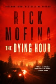 The Dying Hour ebook by Rick Mofina