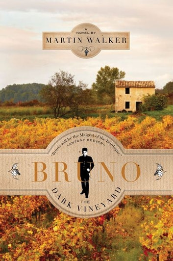 Dark Vineyard - (Bruno, Chief of Police #2) ebook by Martin Walker