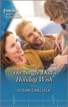 The Single Dad's Holiday Wish ebook by Susan Carlisle