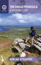 The Dingle Peninsula ebook by Adrian Hendroff