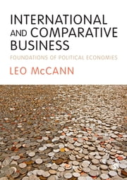International and Comparative Business - Foundations of Political Economies ebook by Leo McCann