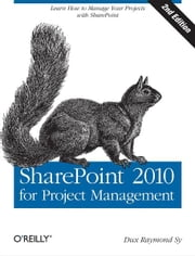 SharePoint 2010 for Project Management ebook by Dux Raymond Sy