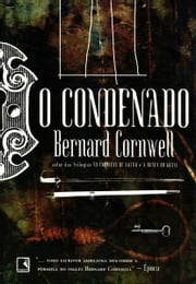 O condenado ebook by Bernard Cornwell