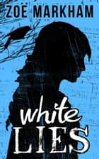 White Lies eBook by Zoe Markham