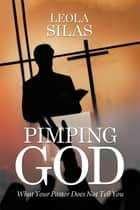 Pimping God ebook by Leola Silas