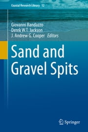 Sand and Gravel Spits ebook by Giovanni Randazzo,Derek Jackson,Andrew Cooper