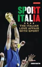 Sport Italia - The Italian Love Affair with Sport 電子書 by Simon Martin