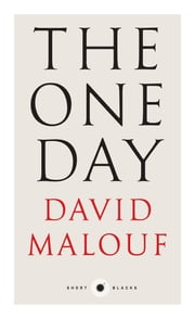 The One Day ebook by David Malouf