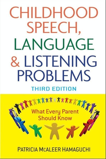 Childhood Speech, Language, and Listening Problems ebook by Patricia McAleer Hamaguchi
